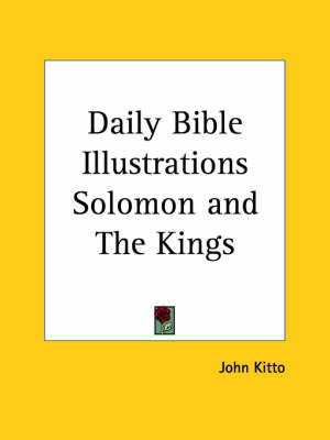 Daily Bible Illustrations (Solomon and the Kings) (1877) by John Kitto