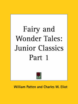 Junior Classics Vol. 1 (Fairy and Wonder Tales) (1912) by Charles W. Eliot