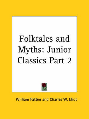 Junior Classics Vol. 2 (Folktales and Myths) (1912) by Charles W. Eliot