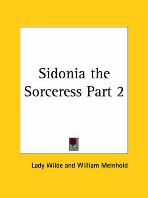 Sidonia the Sorceress Vol. 2 (1894) by Lady Wilde