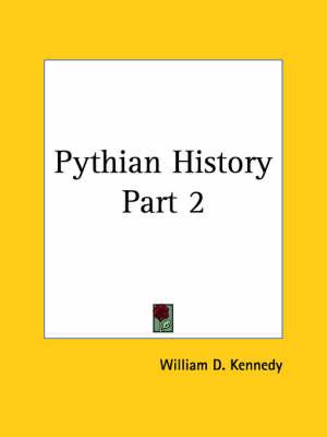 Pythian History Vol. 2 (1904) by William D. Kennedy