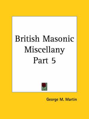British Masonic Miscellany by George M. Martin