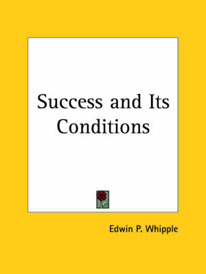 Success and Its Conditions (1877) by Edwin P. Whipple