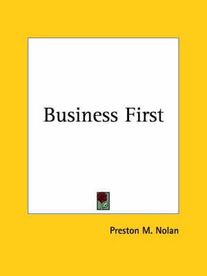 Business First (1928) by Preston M. Nolan