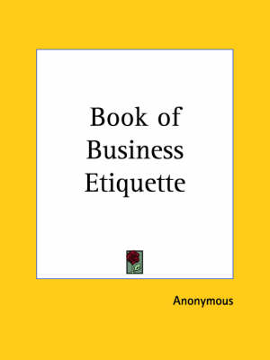 Book of Business Etiquette (1922) by Anonymous