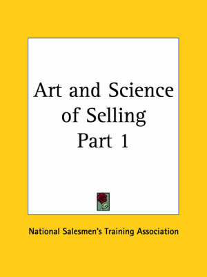 Art and Science of Selling Vol. 1 (1922) by National Salesmen's Training Association