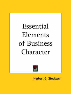 Essential Elements of Business Character (1911) by Herbert G. Stockwell