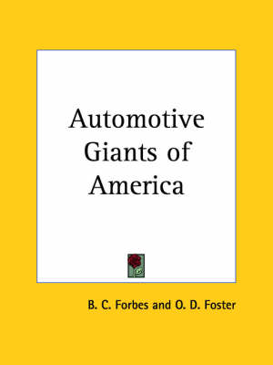 Automotive Giants of America (1926) by B.C. Forbes, O.D. Foster