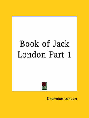 Book of Jack London Vol. 1 (1921) by Charmian London