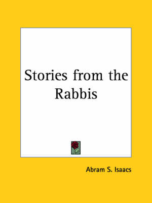 Stories from the Rabbis (1911) by Abram S. Isaacs