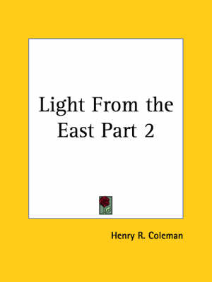 Light from the East (1881) Vol. 2 by Henry R. Coleman
