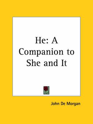 He: A Companion to She and it (1887) by John De Morgan