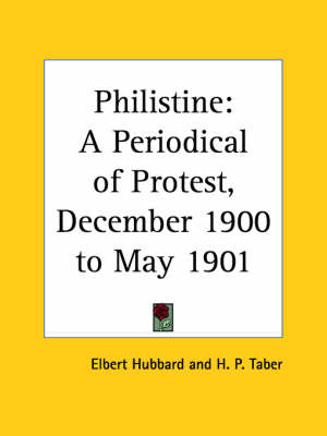 Philistine: A Periodical of Protest Vol. 12 (1900) by Elbert Hubbard
