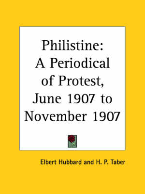 Philistine: A Periodical of Protest Vol. 25 (1907) by Elbert Hubbard