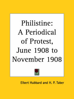Philistine: A Periodical of Protest Vol. 27 (1908) by Elbert Hubbard