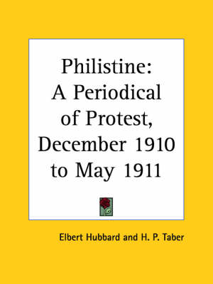 Philistine: A Periodical of Protest Vol. 32 (1910) by Elbert Hubbard