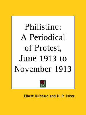 Philistine: A Periodical of Protest Vol. 37 (1913) by Elbert Hubbard