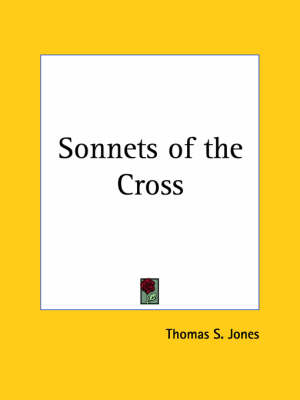 Sonnets of the Cross (1924) by Thomas S. Jones