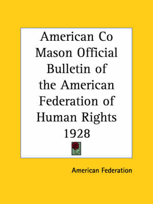 American Co Mason Official Bulletin of the American Federation of Human Rights (1928) by American Federation