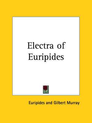 Electra of Euripides (1913) by Euripides