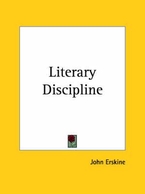 Literary Discipline (1923) by John Erskine