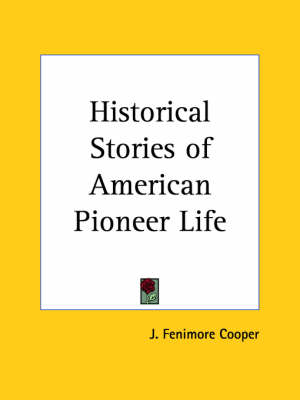 Historical Stories of American Pioneer Life (1897) by James Fenimore Cooper