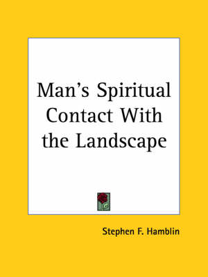 Man's Spiritual Contact with the Landscape (1923) by Stephen F. Hamblin