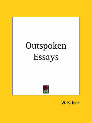 Outspoken Essays (1922) by W. R. Inge