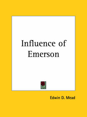 Influence of Emerson (1903) by Edwin D. Mead