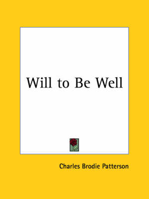 Will to be Well (1901) by Charles Brodie Patterson