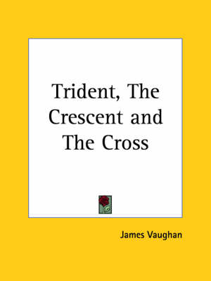 Trident, the Crescent and the Cross (1876) by James Vaughan