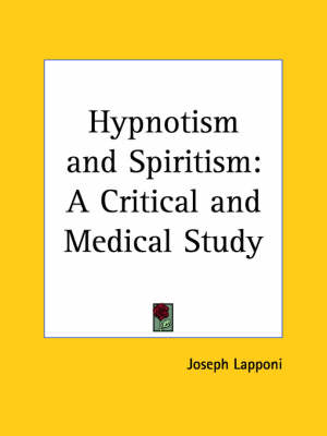 Hypnotism and Spiritism: A Critical and Medical Study (1907) by Joseph Lapponi