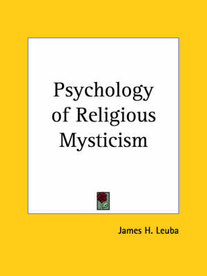 Psychology of Religious Mysticism (1925) by J.H. Leuba