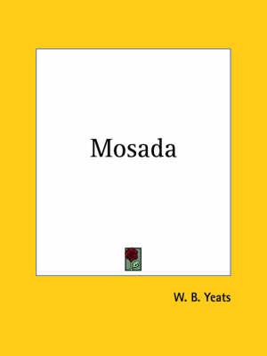 Mosada (1889) by W. B. Yeats