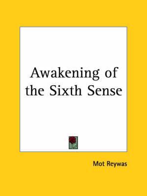 Awakening of the Sixth Sense by Mot Reywas