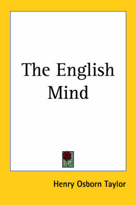The English Mind (1920) by Henry Osborn Taylor