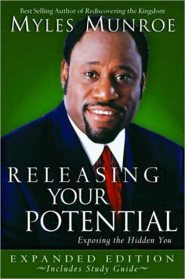 Releasing Your Potential Exposing the Hidden You by Myles Munroe