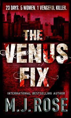 The Venus Fix by M J Rose