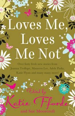 Loves Me, Loves Me Not by Katie Fforde