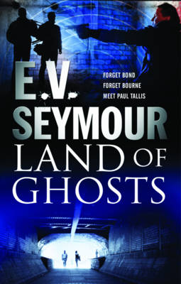 Land of Ghosts by E V Seymour