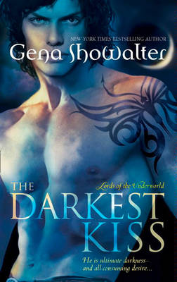 The Darkest Kiss: Lords of the Underworld Series by Gena Showalter