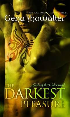 The Darkest Pleasure: Lords of the Underworld Series by Gena Showalter