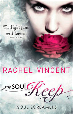 My Soul to Keep (Soul Screamers Book 3) by Rachel Vincent