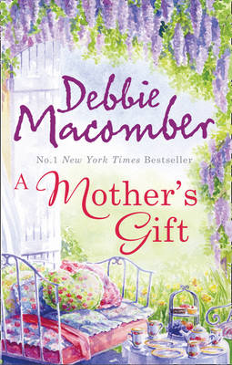 A Mother's Gift WITH The Matchmakers AND A Woman's Place by Debbie Macomber
