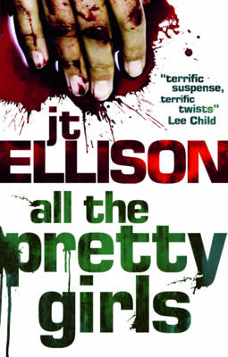 All the Pretty Girls by J. T. Ellison