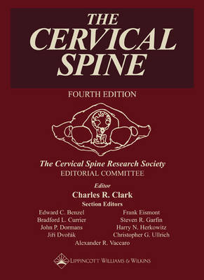 The Cervical Spine The Cervical Spine Research Society Editorial Committee by Charles R. Clark