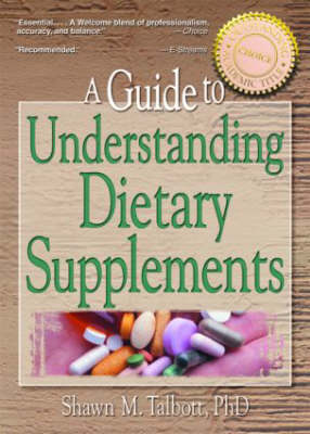 A Guide to Understanding Dietary Supplements by Shawn M. Talbott