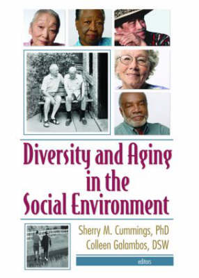 Diversity and Aging in the Social Environment by Sherry M. Cummings, Colleen Galambos