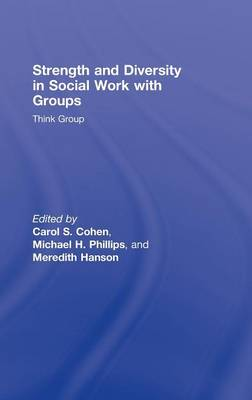 Strength and Diversity in Social Work with Groups Think Group by Carol S. Cohen