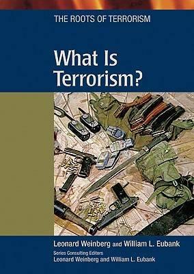 What is Terrorism? by William L. Eubank, Leonard B. Weinberg